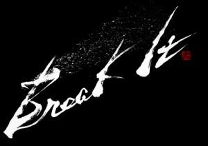 書道家 伊藤白水が力強く高級感をテーマにして書いたBreak It